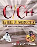 C/C++ la bible du programmeur. 1500 astuces pour toutes les situations.