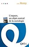 L'espace, un objet central de la sociologie