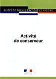 Guide de bonnes pratiques d'hygiène et d'application des principes HACCP à l'activité de conserveur en complément d'une activité de boucher, charcutier, restaurateur, traiteur et poissonnier