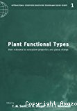 Plant functional types : their relevance to ecosystem properties and global change