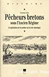 Pêcheurs bretons sous l'Ancien Régime : l'exploitation de la sardine sur la côte atlantique