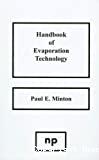 Handbook of evaporation technology.