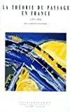 La théorie du paysage en France 1974-1994