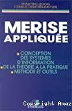 Merise appliquée : conception des systèmes d'information, de la théorie à la pratique, méthode et outils