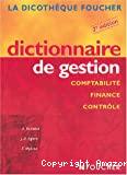 Dictionnaire de gestion. Comptabilité, finance, contrôle