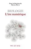 Biologie, l'ère numérique