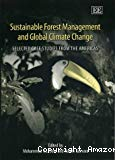 Sustainable forest management and global climate change : selected case studies from the Americas.
