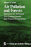 Air pollution and forests : interactions between air contaminants and forest ecosystems.