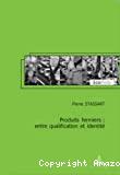 Produits fermiers : entre qualification et identité