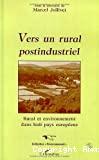 Vers un rural postindustriel. Rural et environnement dans huit pays européens
