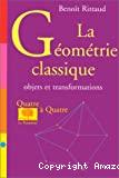 La géométrie classique, objets et transformations.