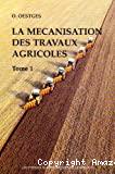 La mécanisation des travaux agricoles