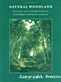 Natural woodland : ecology and conservation in northern temperate regions.