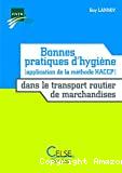 Bonnes pratiques d'hygiène dans le transport routier de marchandises (application de la méthode HACCP)