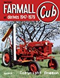 Tracteurs Farmall Cub et dérivés 1947-1979