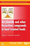 Acrylamide and other hazardous compounds in heat-treated foods.