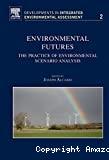 Environmental Futures: The Practice of Environmental Scenario Analysis
