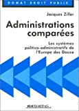 Administrations comparées: les systèmes politico-administratifs de l'Europe des Douze