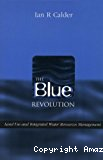 The blue revolution. Land use and integrated water resources management