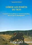 Gérer les forêts du Sud : l'essentiel sur la politique et l'économie forestière dans les pays en développement.