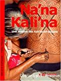 Na'na kali'na : une histoire des kali'na en Guyane