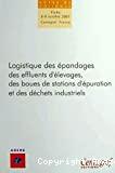 Logistique des épandages des effluents d'élevage, des boues de stations d'épuration et des déchets industriels. Colloque, Vichy, 8-9 octobre 2001