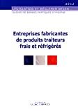 Guide de bonnes pratiques d'hygiène et d'application des principes HACCP des entreprises fabricantes de produits traiteurs frais et réfrigérés