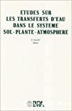 Etudes sur les transferts d'eau dans le système sol-plante-atmosphère