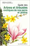 Guide des arbres et arbustes exotiques de nos parcs et jardins