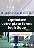 Optimisez votre plate-forme logistique. Exercices corrigés. Calcul des dimensions, des temps, des coûts. CD-Rom pour l'audit.