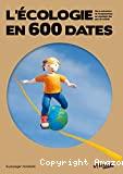 L' écologie en 600 dates