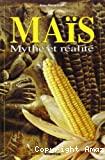 Maïs, mythe et réalité