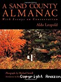 A Sand county almanac, with essays on conservation. Introduction by Kenneth Brower.