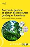 Analyse du génôme et gestion des ressources génétiques forestières.