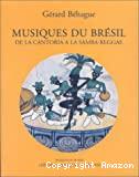 Musiques du Brésil de la Cantoria à la Samba-Reggae