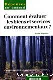 Comment évaluer les biens et services environnementaux