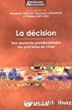 La décision : une approche pluridisciplinaire des processus de choix.