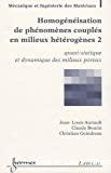 Homogénéisation de phénomènes couplés en milieux hétérogènes. (2 Vol.) Vol. 2 : Quasi-statique et dynamique des milieux poreux