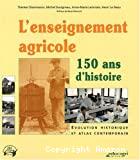 L'enseignement agricole : 150 ans d'histoire ; évolution historique et atlas contemporain