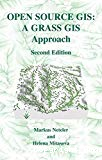 Open source GIS : a GRASS GIS approach. Second edition.