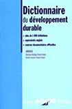 Dictionnaire du développement durable. Plus de 1000 définitions, équivalents anglais, sources documentaires officielles.