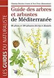 Guide des arbres et arbustes de Méditerranée : 60 arbres et 190 arbustes décrits et illustrés
