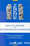 Encyclopédie des ressources humaines. Tome 4 : Projets individuels et collectifs , construction et régulation.