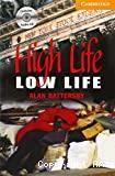 High life, low life
