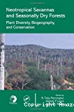 Neotropical savannas and seasonally dry forests- Plant diversity, biogeography, and conservation