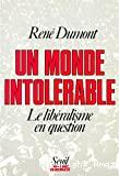 Un monde intolérable : le libéralisme en question