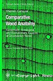 Comparative Wood Anatomy. Systematic, Ecological, and Evolutionary Aspects of Dicotyledon Wood. Second, completely revised edition.