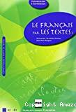 Le français par les textes 1