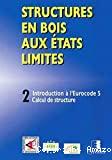 Introduction à l'eurocode 5, calcul de structure : step 2 titregn Structures en bois aux états limites
