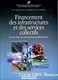 Financement des infrastructures et des services collectifs. Le recours au partenariat public-privé. Les enseignements des expériences françaises dans le monde